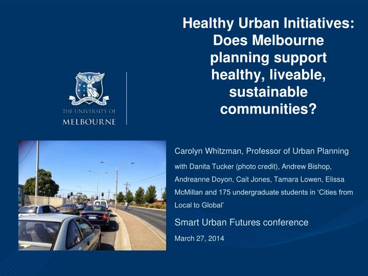 healthy urban initiatives does melbourne planning support healthy liveable sustainable communities n.