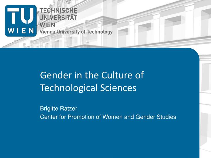 gender in the culture of technological sciences
