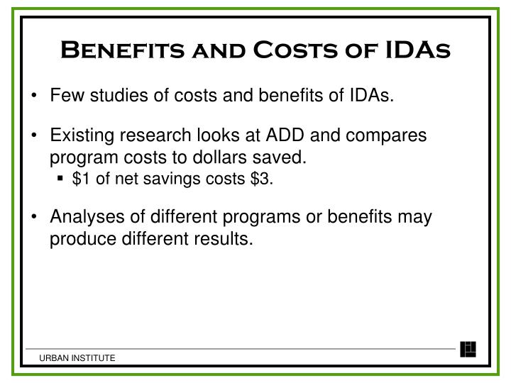 Benefits and Costs of IDAs