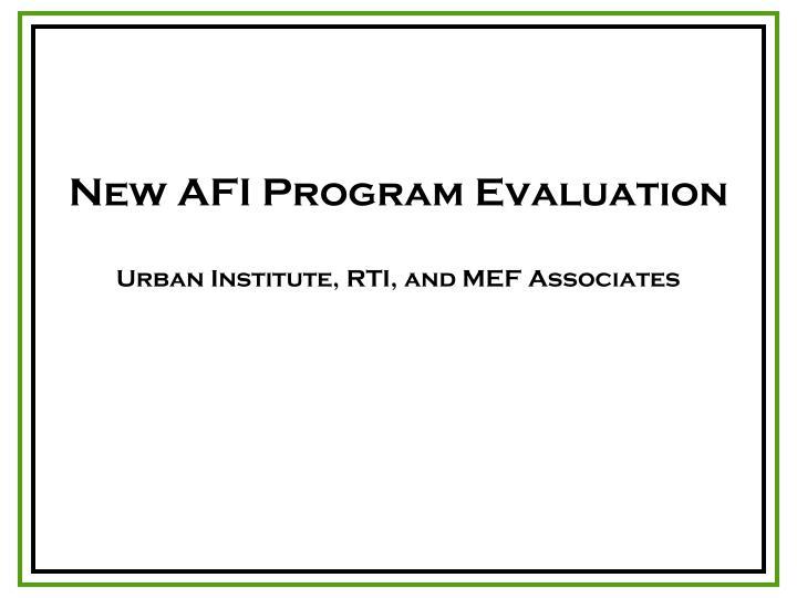 New AFI Program Evaluation