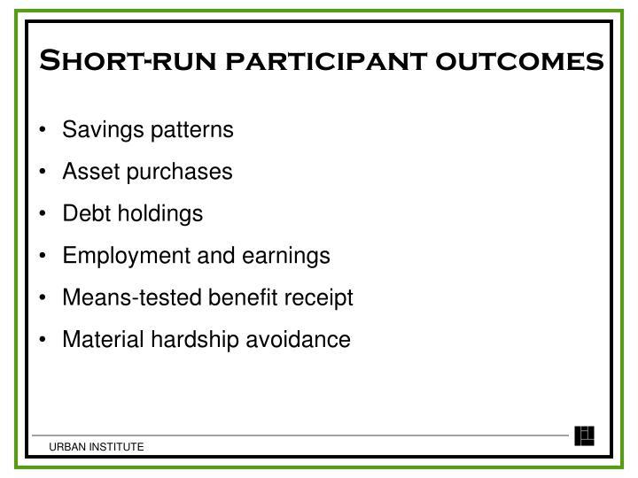 Short-run participant outcomes