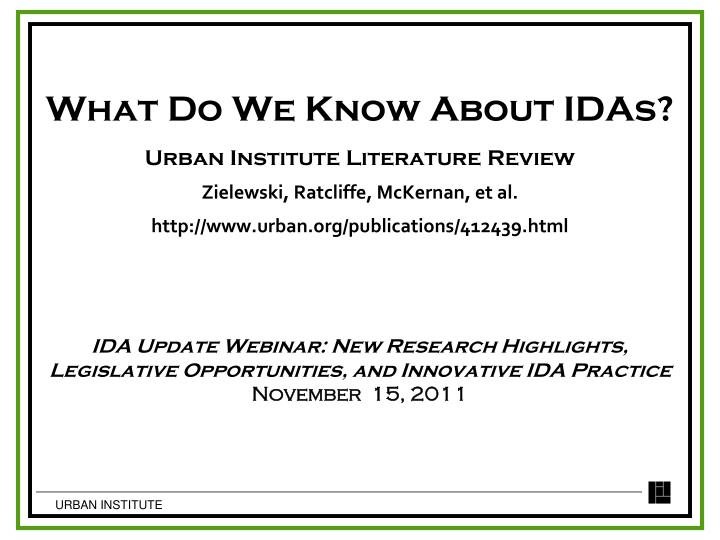What Do We Know About IDAs?