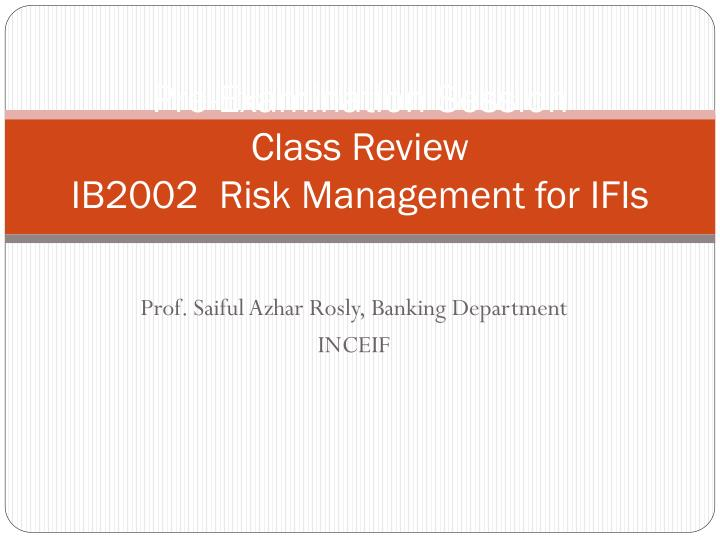 pre examination session class review ib2002 risk management for ifis n.