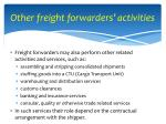 other freight forwarders activities