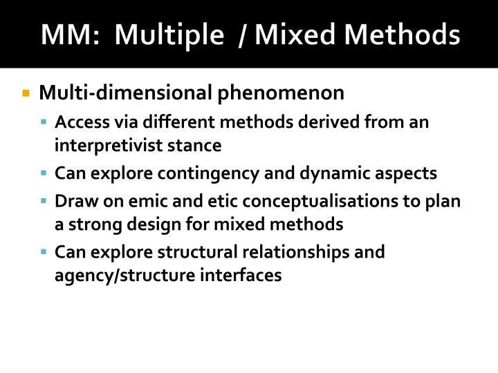 MM:  Multiple  / Mixed Methods