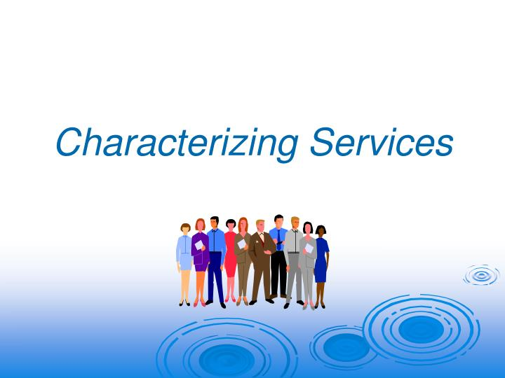 Characterizing Services