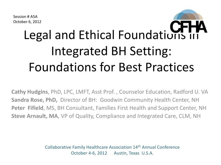 Legal and ethical foundations in integrated bh setting foundations for best practices