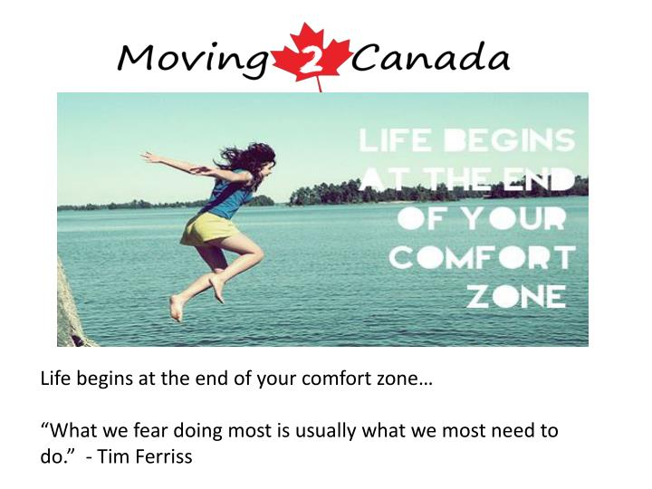 Life begins at the end of your comfort zone…