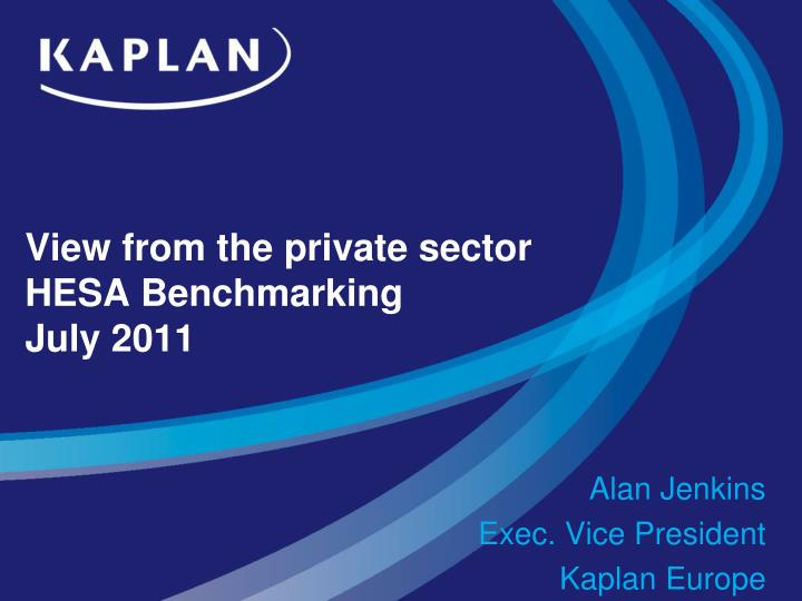 View from the private sector hesa benchmarking july 2011