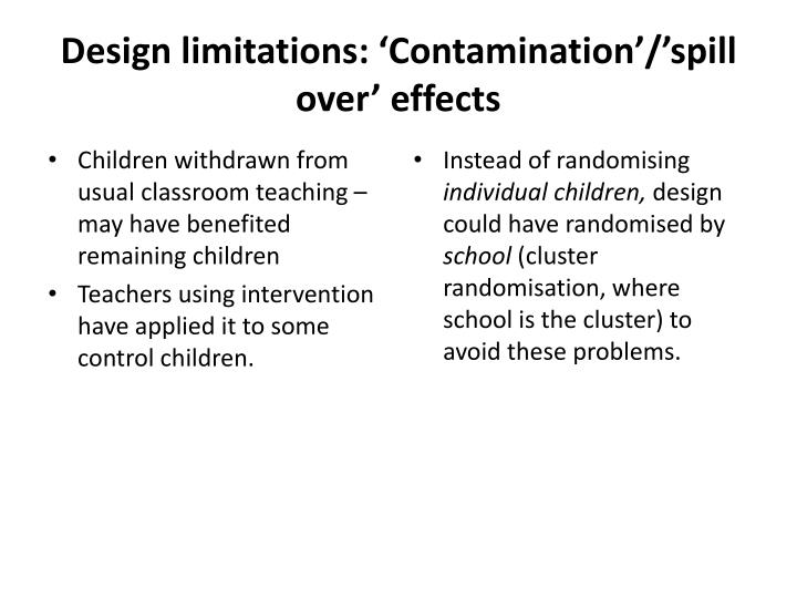 Design limitations: 'Contamination'/'spill over' effects