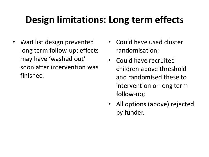 Design limitations: Long term effect