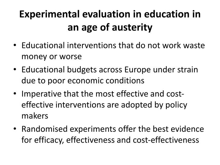 Experimental evaluation in education in an age of austerity