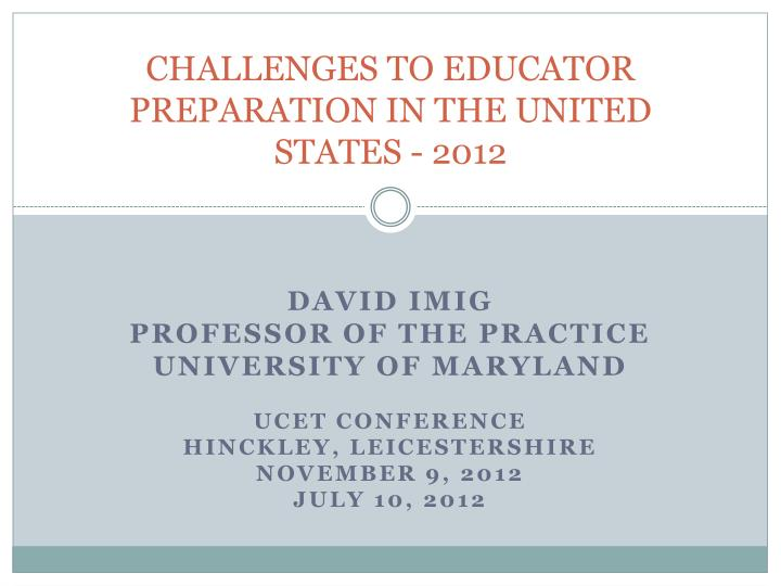 Challenges to educator preparation in the united states 2012