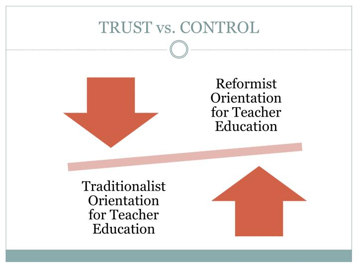 TRUST vs. CONTROL