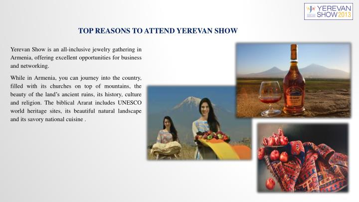 TOP REASONS TO ATTEND YEREVAN SHOW