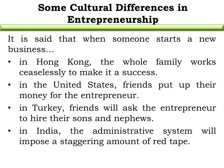 Some Cultural Differences in Entrepreneurship