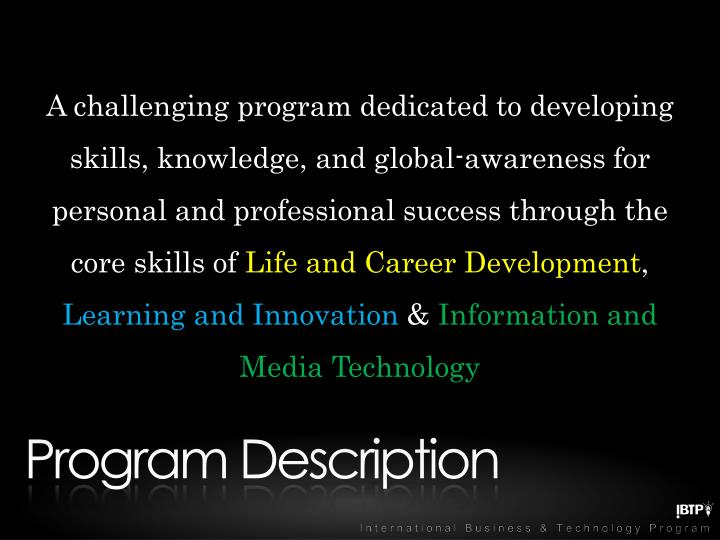 A challenging program dedicated to developing skills, knowledge, and