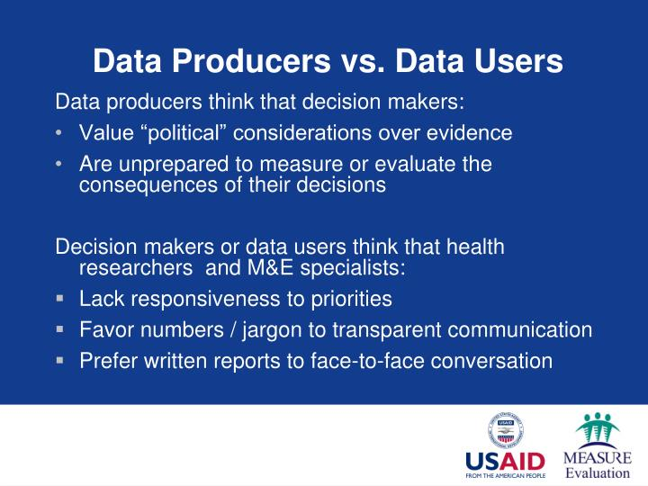 Data Producers vs. Data Users