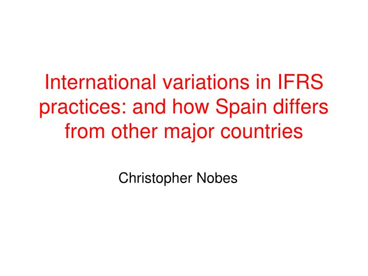c4ab02e173d International variations in IFRS practices  and how Spain differs ...