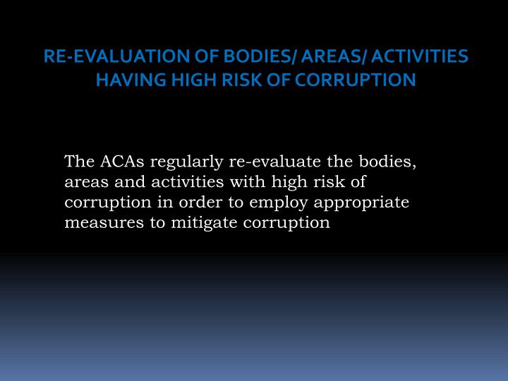 RE-EVALUATION OF BODIES/ AREAS/ ACTIVITIES HAVING HIGH RISK OF CORRUPTION