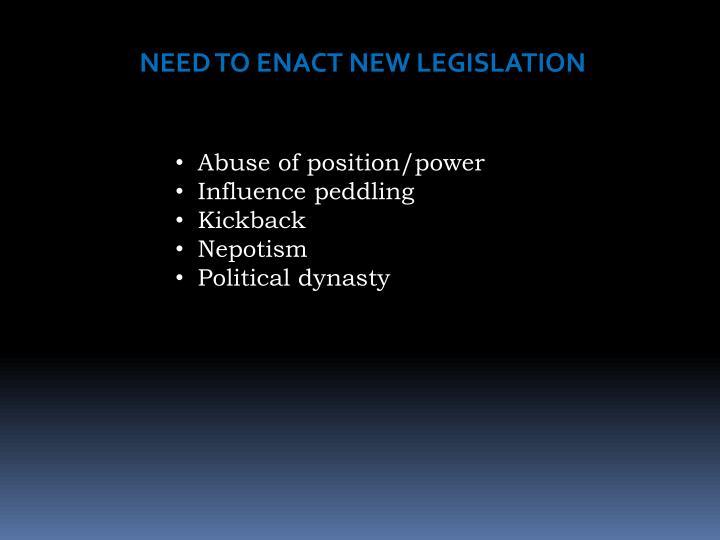 NEED TO ENACT NEW LEGISLATION