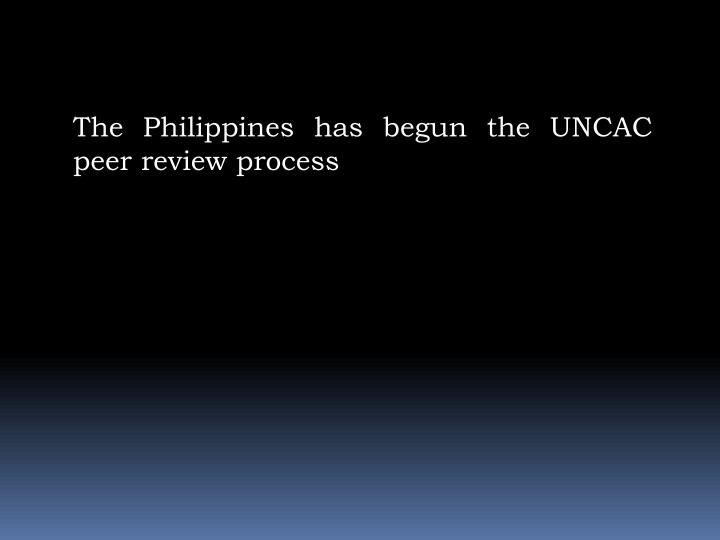 The Philippines has begun the UNCAC peer review process