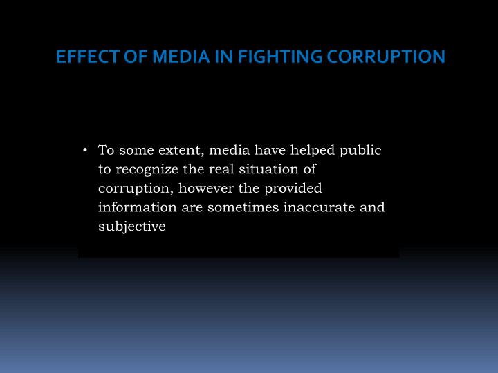 EFFECT OF MEDIA IN FIGHTING CORRUPTION