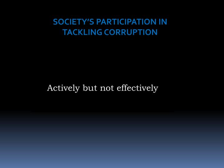 SOCIETY'S PARTICIPATION IN