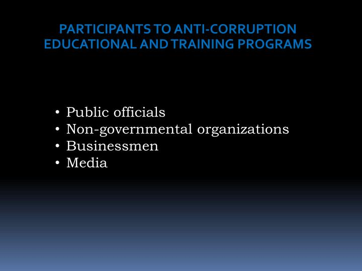 PARTICIPANTS TO ANTI-CORRUPTION EDUCATIONAL AND TRAINING PROGRAMS