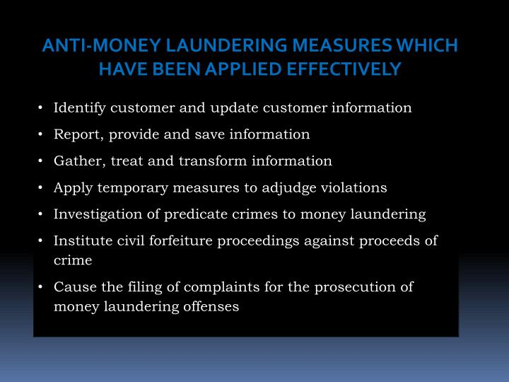 ANTI-MONEY LAUNDERING MEASURES WHICH HAVE BEEN APPLIED EFFECTIVELY