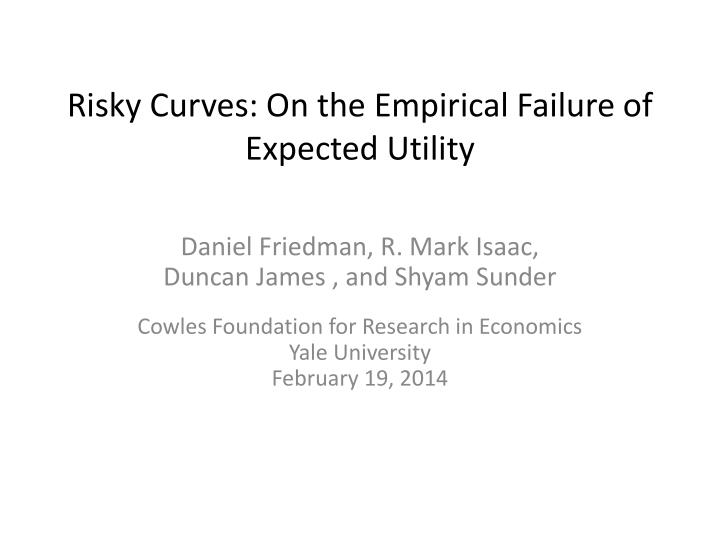 risky curves on the empirical failure of expected utility n.