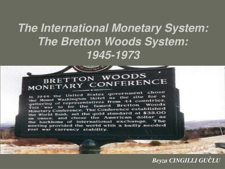 Ppt the international monetary system the bretton woods system the international monetary system the bretton woods system1945 1973 platinumwayz