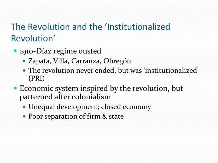 The Revolution and the 'Institutionalized Revolution'