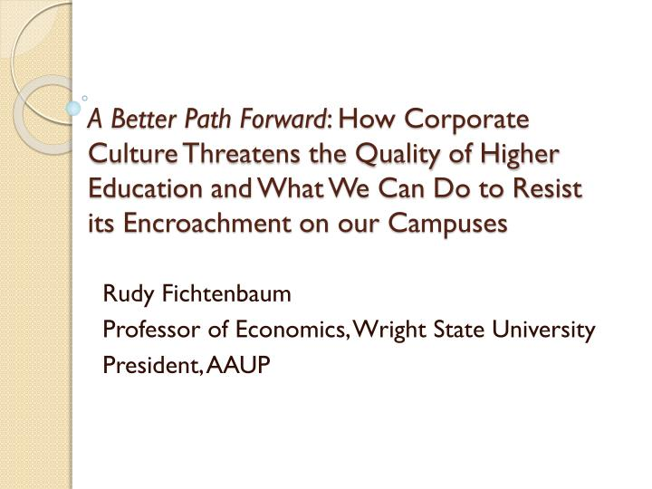 rudy fichtenbaum professor of economics wright state university president aaup