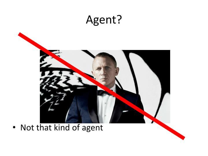 Agent?