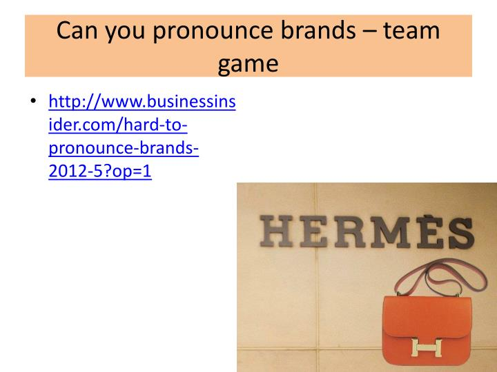 Can you pronounce brands – team game