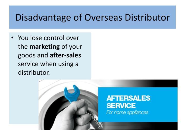 Disadvantage of Overseas Distributor