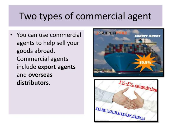 Two types of commercial agent