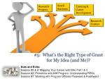 5 what s the right type of grant for my idea and me