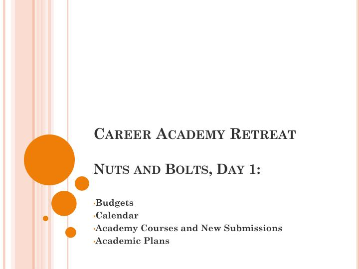 career academy retreat nuts and bolts day 1 n.