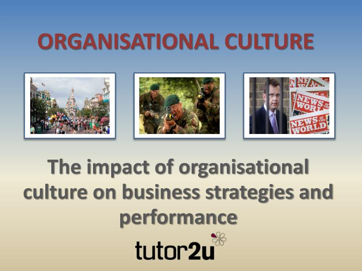 impact of organizational culture on strategic advantage The impact of organizational culture on organizational performance: a case study of telecom sector  mashal ahmed α & saima shafiq σ  abstract- the only thing of real importance that leaders do is.