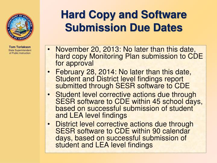 November 20, 2013: No later than this date, hard copy Monitoring Plan submission to CDE for approval