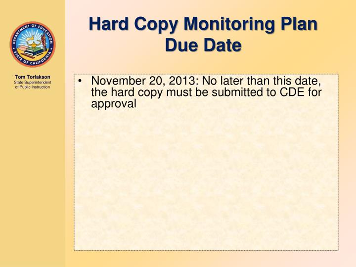 November 20, 2013: No later than this date, the hard copy must be submitted to CDE for approval