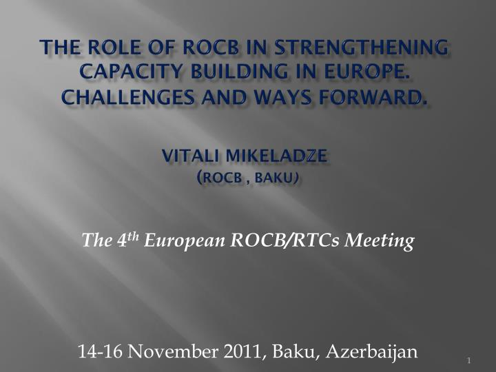 THE ROLE OF ROCB IN STRENGTHENING CAPACITY BUILDING IN EUROPE.