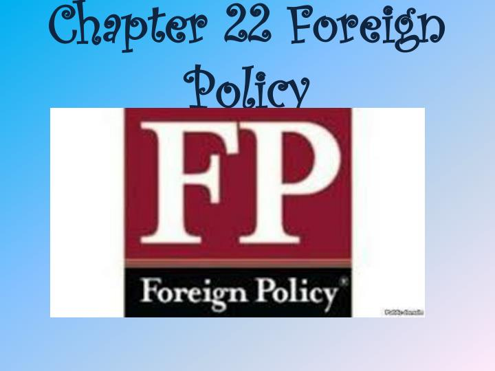 chapter 22 foreign policy n.