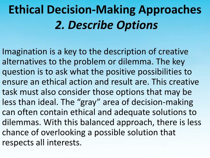 decision making approaches The focus of this paper is to examine the theories that underlie the decision processes used by consumers the theories summaries consumer decision making theories (utility theory, satisficing and prospect theory) and decision-making strategies.
