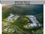 bird s eye view of accelerator facility