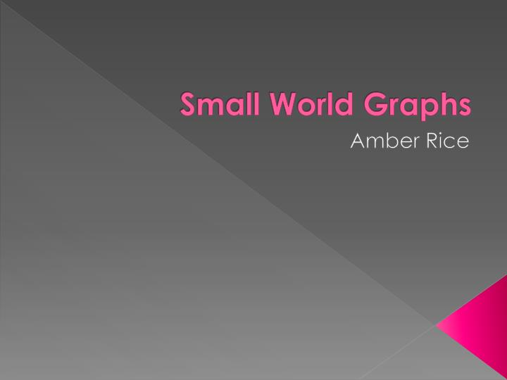 small world graphs