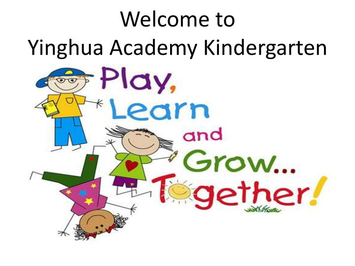 welcome to yinghua academy kindergarten n.
