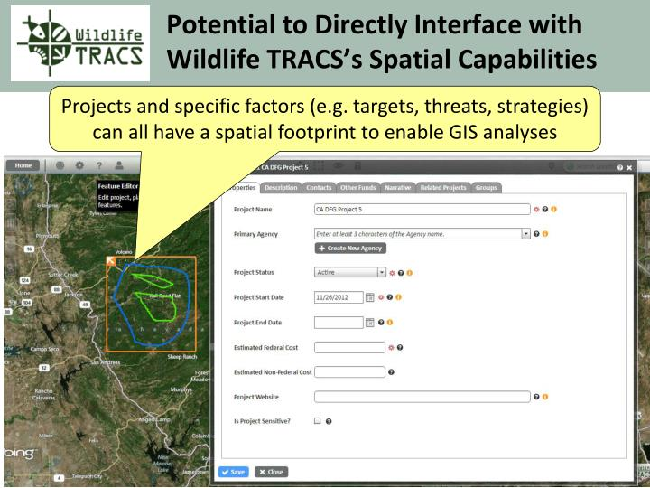 Potential to Directly Interface with Wildlife TRACS's Spatial Capabilities